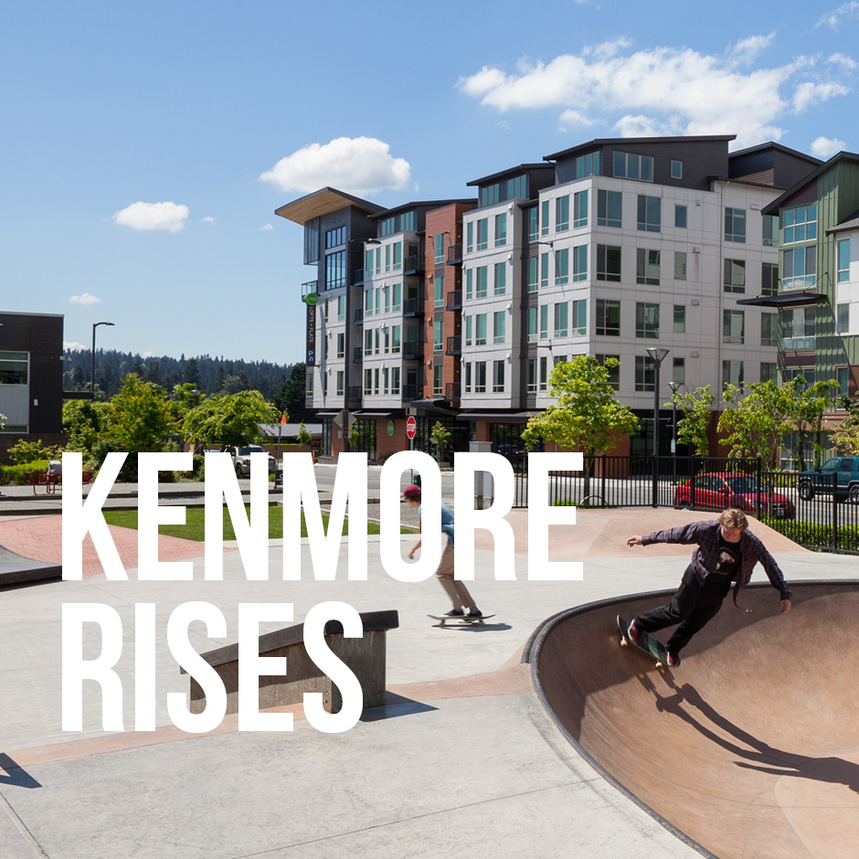 KENMORE: FROM A DRIVE-BY SUBURB TO A VIBRANT CITY