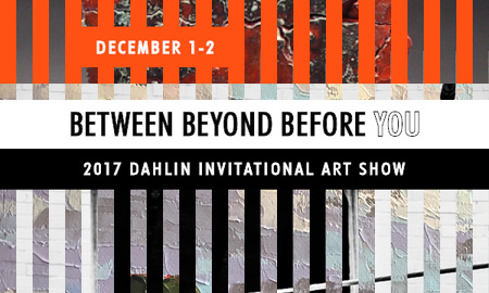 2017 DAHLIN Invitational Art Show