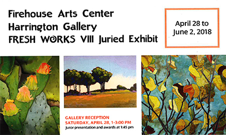 Firehouse Arts Center Fresh Works VIII Juried Exhibition